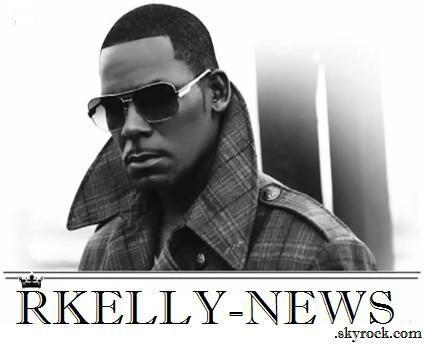 ♕ Rkelly-news ♕ Blog Officiel #1 des Fans de R.Kelly