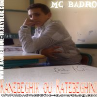 ne9eleb Styl Kima Beghite / Mc Badro-_-Kanebeghi Ou Katebeghini-_-2010 (2010)