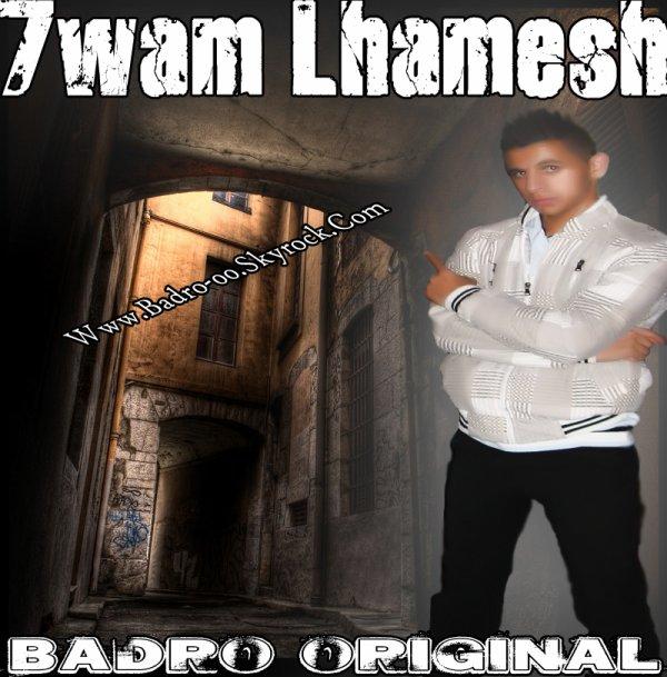 Badro Original -_ 7wam Lhamesh-_-2011