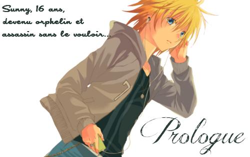 Prologue : Moi, Sunny, seize ans passés, orphelin et assassin sans le vouloir...