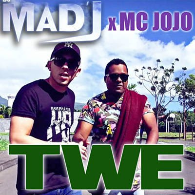 Songforever974 / MC JOJO x DJ MAD'J - TWE (2017 (2017)