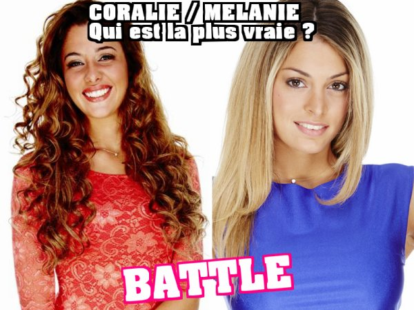 Secret Story 9 : BATTLE CORALIE VS MELANIE - Qui est la plus vraie ?