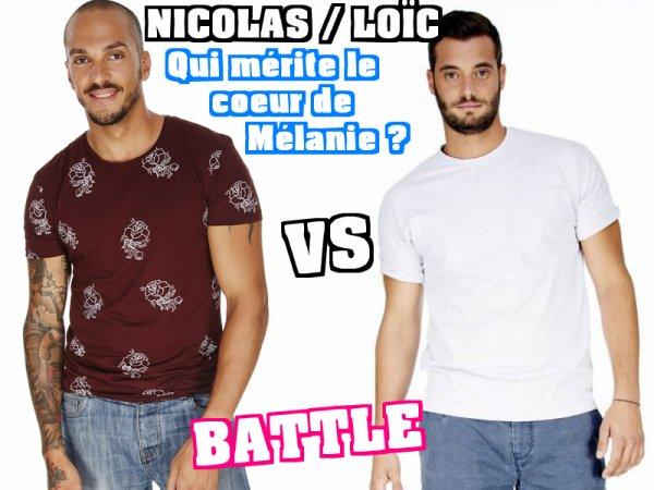 Secret Story 9 : BATTLE NICOLAS VS LOÏC - Qui mérite le coeur de Mélanie ?
