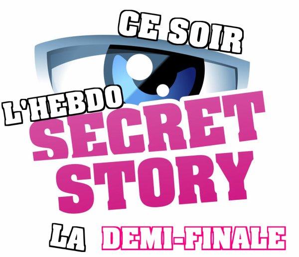 """Secret Story 9 """"DEMI-FINALE"""" - Ce soir dans l'hebdo : Coralie revient pour accomplir son dernier devoir, une énorme supercherie mise en place et la présence exceptionnelle d'Ayem Nour !"""