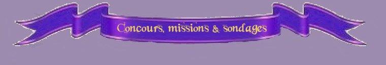 Concours, Missions et Sondages