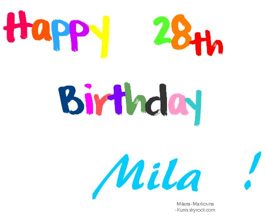 . Hier,c'était l'anniversaire de Mila,qu'est ce qu'on dit? .