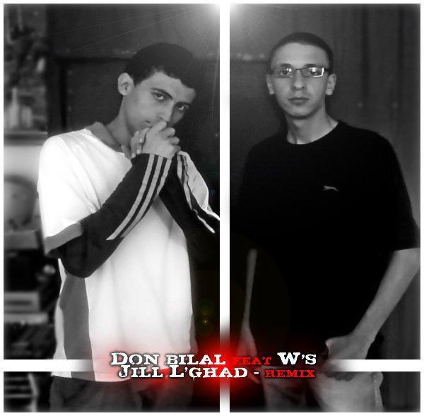 New Songs Of Don Bilal Ft Mc W'S -/ JiLL  L'Ghad /-  Remix