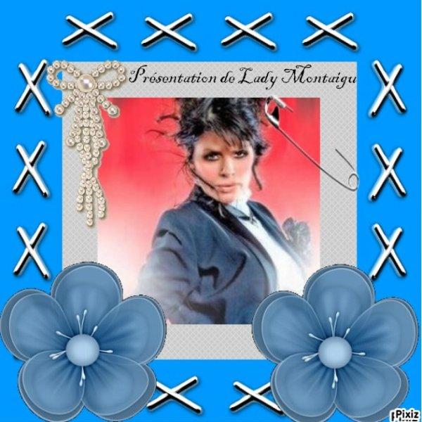 Présentation de Lady Montaigu