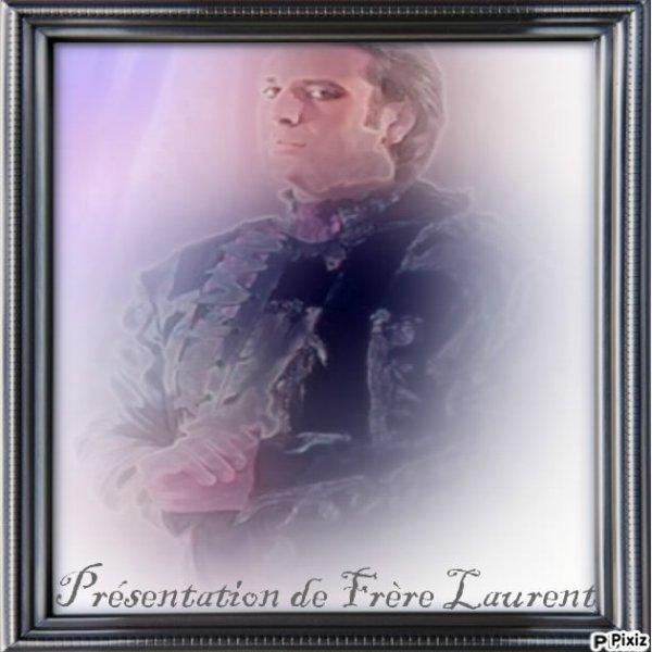 Présentation de Frère Laurent