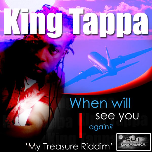 """King Tappa - When will I see You again (Reggae Music - Prod by Sens'High J """"Dreamaka"""") (2011)"""