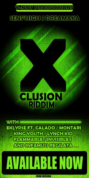 Y-NOT PRODUCTIONS PRESENTS X'CLUSION RIDDIM