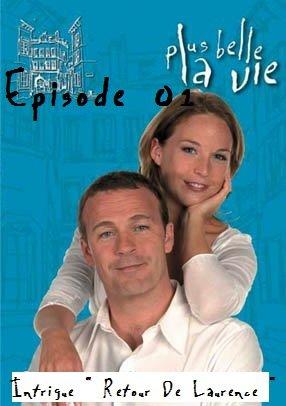 """SAISON 1 / Lundi 11 Octobre 2010 / Episode 01 / Intrigue """" Retour De Laurence """""""