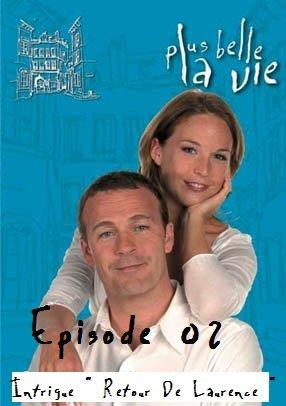 """SAISON 1 / Mardi 12 Octobre 2010 / Episode 02 / Intrigue """" Retour De Laurence """""""