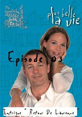 """SAISON 1 / Mercredi 13 Octobre 2010 / Episode 03 / Intrigue """" Retour De Laurence """""""