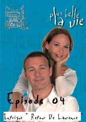 """SAISON 1 / Jeudi 14 Octobre 2010 / Episode 04 / Intrigue """" Retour De Laurence """""""