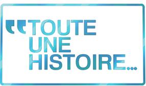TOUTE UNE HISTOIRE
