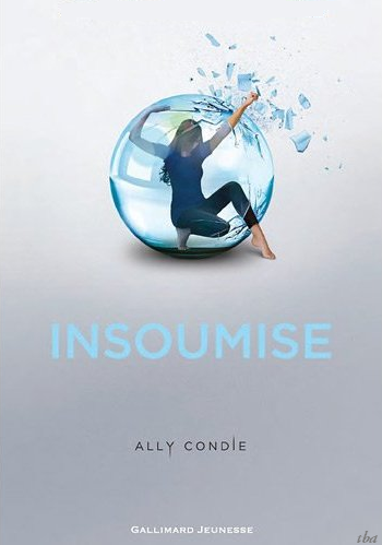 Promise, Tome 2, Insoumise de Ally Condie