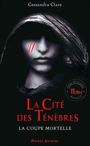 La Cité des Ténèbres, Tome 1, La Coupe Mortelle de Cassandra Clare