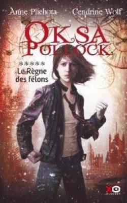 Un nouvel achat : Oksa Pollock, tome 5, Le Règne des Félons de Anne Plichota et Cendrine Wolf