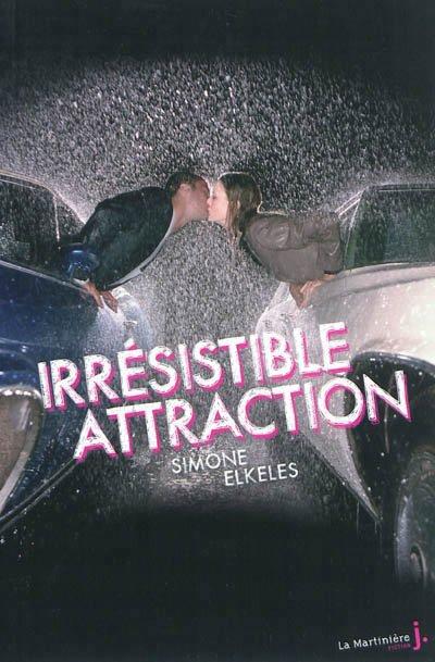 Irrésistible Alchimie, Tome 2, Irrésistible Attraction de Simone Elkeles