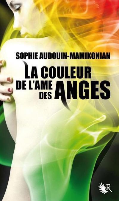 Le Trailer de La Couleur de l'Âme des Anges, Tome 1 de Sophie Audouin-Mamikonian