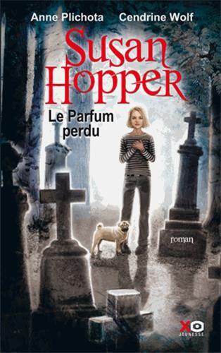 Le Trailer de Susan Hopper, Tome 1, Le Parfum Perdu de Anne Plichota et Cendrine Wolf