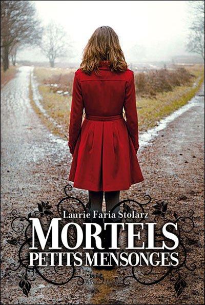Mortels Petits Secrets, Tome 2, Mortels Petits Mensonges de Laurie Faria Stolarz