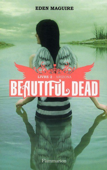 Beautiful Dead, Tome 2, Arizona de Eden Maguire