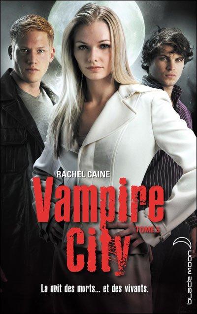 Vampire City - Tome 5 : Le Maître des Vampires de Rachel Caine (VF)