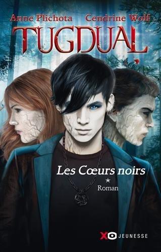 Tugdual - Tome 1 : Les Coeurs Noirs de Anne Plichota et Cendrine Wolf