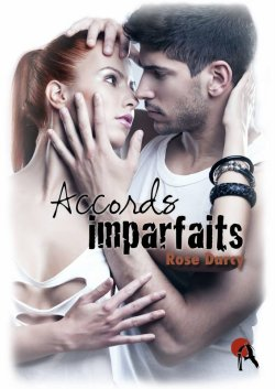 Accords Imparfaits - Rose Darcy