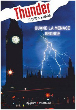 Thunder: quand la menace gronde (Tome 1) - David S.Khara