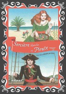 Sorcière Blanche et Pirate Rouge d'Anne-Marie Desplat-Duc
