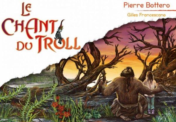 Le chant du Troll - Pierre Bottero & Gilles Francescano