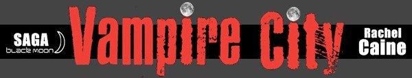 Vampire City Saga - Rachel Caine (Tome 7 ....)