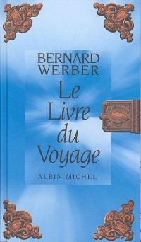 Le livre du voyage - Bernard Werber