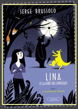 Lina et la forêt des sortilèges. Tome 1: la tombola des démons - Serge Brussolo
