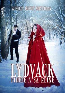 Les mémoires du dernier cycle - Spin off 1: Lydvack, fidèle à sa reine Westley Diguet Northman