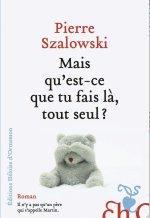 """Pierre Szalowski , un auteur """"bonheuraturge"""""""
