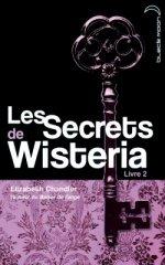 les Secrets de Wisteria - Elizabeth Chandler