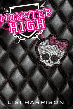 Monster High Tome 1 - Lisi Harrison