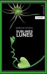 Sublimes Lunes - Kami Garcia & Margaret Stohl