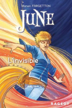 June. Tome 3: l'invisible- Manon Fargetton