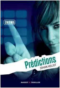 Enigma. Tome 1: prédictions - Johan Heliot