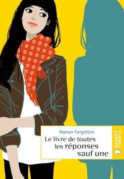 Le livre de toutes les réponses sauf une - Manon Fargetton