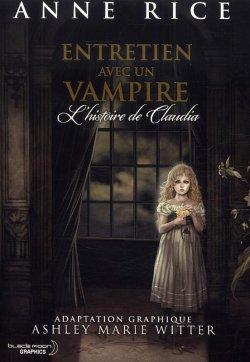 Entretien avec un vampire: l'histoire de Claudia - Anne Rice / Asley Marie Witter