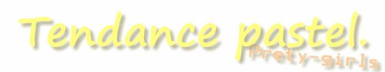 LOOK:Tendance pastel.