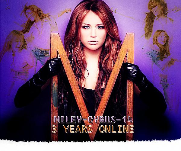 Miley-Cyrus-14 fète ses 3 ans !     Il y a 3 ans , le 07 novembre 2007 à 13:47 Miley-Cyrus-14 était créé. Depuis 3 ans M-c-14 s'efforce d'être une bonne source pour tous les visiteurs , tous les fidèle qui viennent chaque jour sur le blog. Depuis 3 ans toujours la même webmiss , sans aucune interuption. En 3 ans , le blog a quand meme été blogstar le 1 juillet 2009 , grace a ça le blog a beaucoup avancé et je dirais vraiment Evolué. Il possede près de 150 000 commentaires , plus de 16 000 amis et surtout plus de 2050 que je remercie car sans eux , sans tout les fidéle ce blog ne serait vraiment rien. Merci a chacun d'entre vous d'être aussi fidele au blog et j'espere qu'il fera encore un an de plus . J'aimerai quand meme remercier deux personnes qui sont pour moi les meilleures , les plus importantes ( sur sky ) et qui me soutiennent : Mely de HairStyle-Disney  & Gaby de Radcliffe-Daniel. Et biensur grace a ce blog j'ai fait d'inoubliable rencontre.       J'espère que le blog vous plait et vous aide a suivre l'actualité de Miley Cyrus. Que penses tu de Miley-Cyrus-14 depuis 3 ans ?