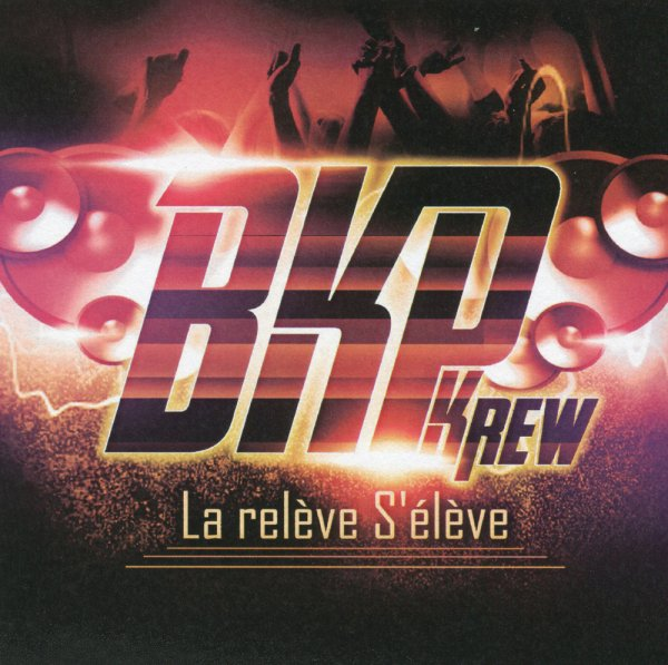 La Relève S'Elève / Plus Jamais - BKP Krew (2012)
