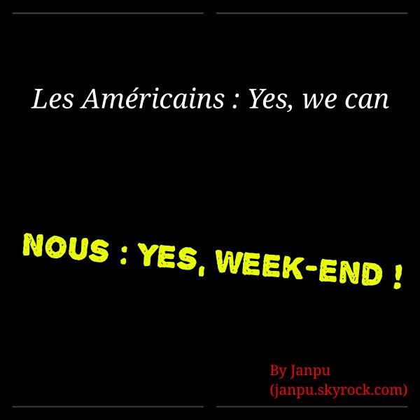 Yes, Week-end !